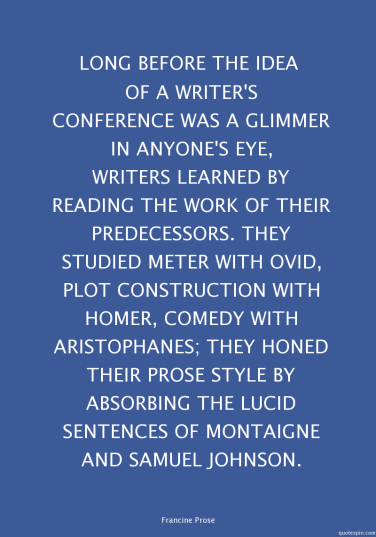 long-before-the-idea-of-a-writer39s-_francine-prose-quote